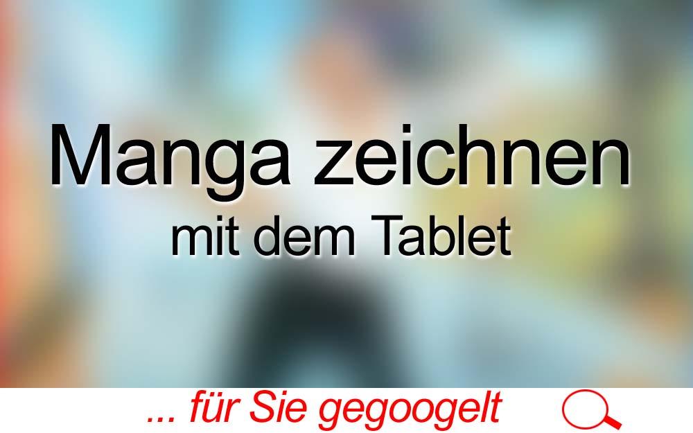 für Sie gegoogelt: Manga zeichnen mit dem Tablet – Tutorial
