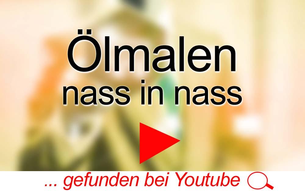 für Sie gegoogelt: Ölmalen – nass in nass – Youtube