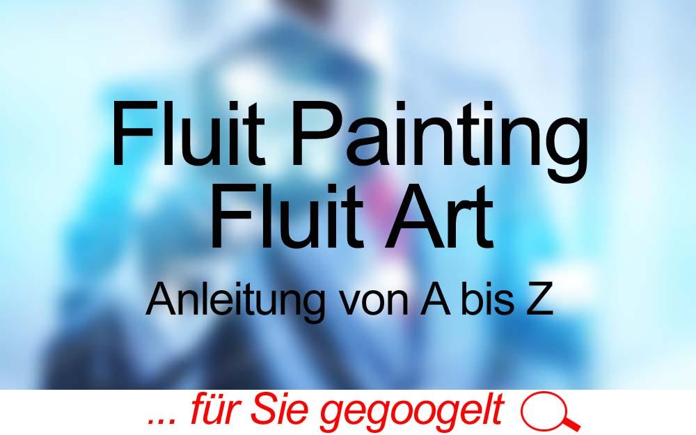 für Sie gegoogelt: Fluid Painting, Fluit Art