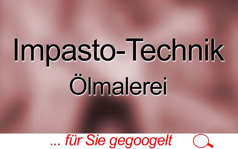 für Sie gegoogelt: Impasto-Technik