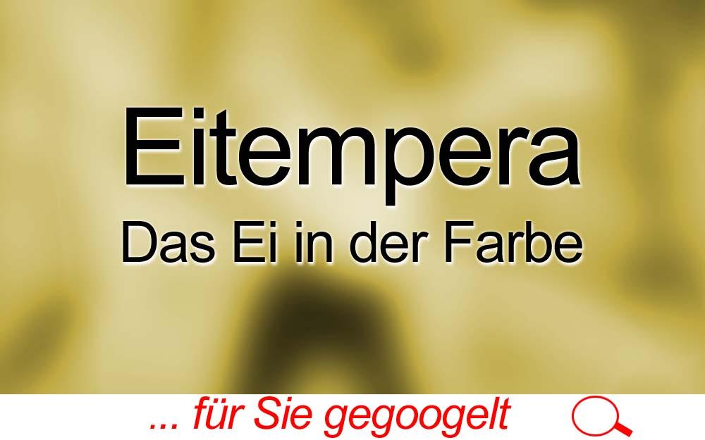für Sie gegoogelt: Eitempera – Das Ei in der Farbe